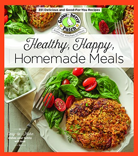 Healthy, Happy, Homemade Meals (Keep It Simple) by Gooseberry Patch
