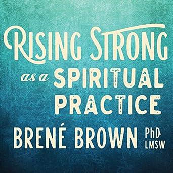 Amazon com: Rising Strong as a Spiritual Practice (Audible