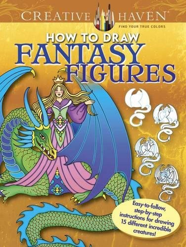 Download Creative Haven How to Draw Fantasy Figures: Easy-to-follow, step-by-step instructions for drawing 15 different incredible creatures (Adult Coloring) pdf