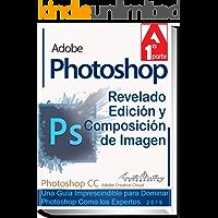 Photoshop: Revelado, Edición y Composición de Imagen.: Una