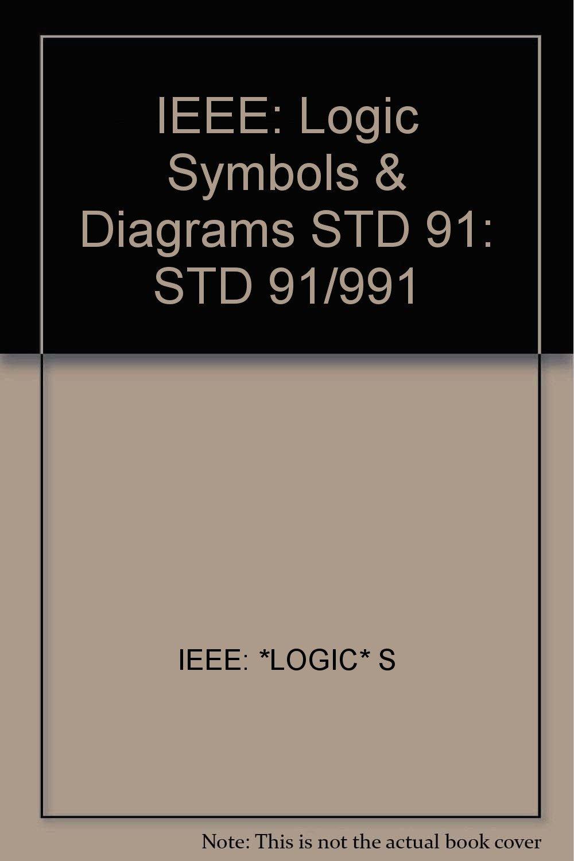 Buy Ieee Logic Symbols Diagrams Std 91 Std 91991 Book Online At