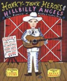 Front cover for the book Honky-Tonk Heroes and Hillbilly Angels: The Pioneers of Country and Western Music by Holly George-Warren
