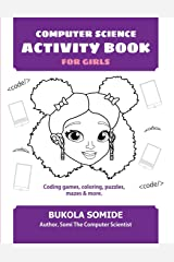 Computer Science Activity Book for Girls: Coding games, coloring, puzzles, mazes & more Paperback