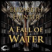 A Fall of Water: Elemental Mysteries, Book 4 | Elizabeth Hunter