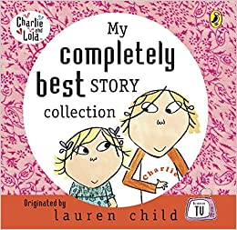 My Completely Best Story Collection (Charlie and Lola): Amazon co uk