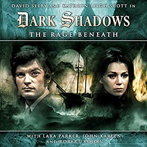 Dark Shadows Series 1.4 The Rage Beneath Audiobook