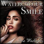 Watercolour Smile: Seraph Black, Book 2 | Jane Washington