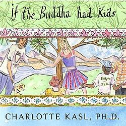 Buddha Guides Series #4: If the Buddha Had Kids