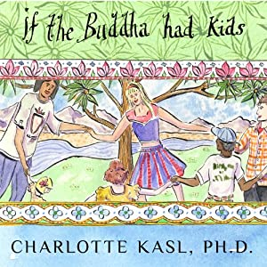 Buddha Guides Series #4: If the Buddha Had Kids Audiobook