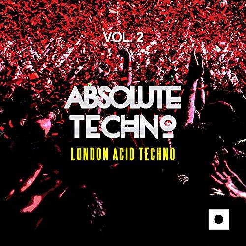 Absolute Techno, Vol. 2 (London Acid Techno)