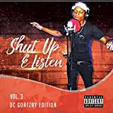 Shut Up & Listen, Vol. 3: DC GoatZay Edition [Explicit]