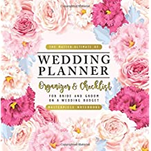 Wedding Planner: The Master-Ultimate of Wedding Planner Guide Book (Organize & Checklist) - For Bride & Groom & Moms – 100 Pages Wedding Planner Notebook (Journal Size 8.5x8.5)