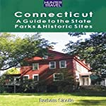 Connecticut: A Guide to the State Parks & Historic Sites   Barbara Sinotte