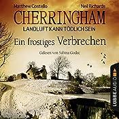 Ein frostiges Verbrechen (Cherringham - Landluft kann tödlich sein 8) | Matthew Costello, Neil Richards