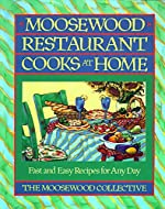 Moosewood Restaurant Cooks at Home: Moosewood Restaurant Cooks at Home