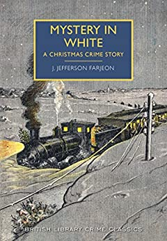 Mystery in White (British Library Crime Classics) by [Farjeon, J. Jefferson]