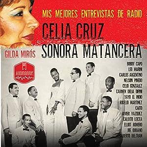 Celia Cruz - Sonora Matancera [Spanish Edition] Audiobook