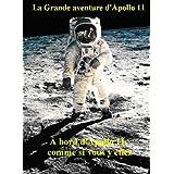 La Grande aventure d'Apollo 11 (French Edition)