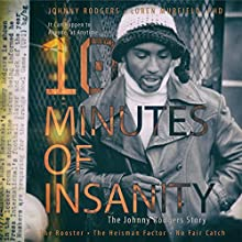 10 Minutes of Insanity: The Johnny Rodgers Story   Livre audio Auteur(s) : Loren Murfield PhD, Johnny Rodgers Narrateur(s) : Jerry Lounge