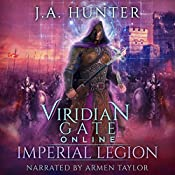 Viridian Gate Online: Imperial Legion: The Viridian Gate Archives, Book 4 | James Hunter