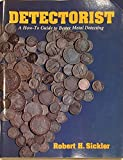 img - for Detectorist: A How-To Guide to Better Metal Detecting book / textbook / text book