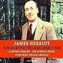 Schwein gehabt/Die schöne Helen (Der Doktor und das liebe Vieh) Hörbuch von James Herriot Gesprochen von: Frank Arnold