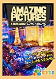 Amazing Pictures and Facts About Las Vegas: The Most Amazing Fact Book for Kids About Las Vegas (Kid's U)