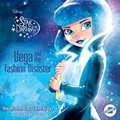 Vega and the Fashion Disaster: The Star Darlings Series, Book 4 | Shana Muldoon Zappa, Ahmet Zappa