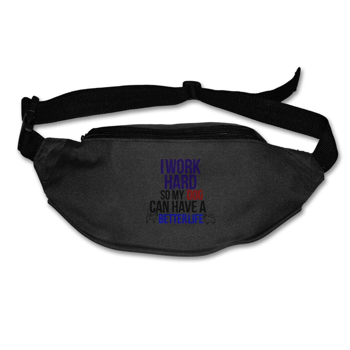 I Work Hard So My Dog Can Have A Better Life Waist Bag Fanny Pack Adjustable