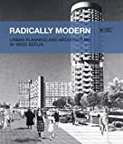 img - for Radically Modern: Urban Planning and Architecture in 1960s Berlin book / textbook / text book