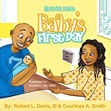 Milestone Babies: Baby's First Day (Volume 1) Audiobook by Robert L. Davis III, Courtnae A. Smith Narrated by  Starlite