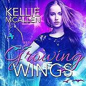 Growing Wings: The Caged Series, Book 2 | Kellie McAllen