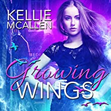 Growing Wings: The Caged Series, Book 2 Audiobook by Kellie McAllen Narrated by Heather Taylor