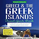 Greece & the Greek Islands Travel Guide Book: A Comprehensive 5-Day Travel Guide to Greece and the Greek Islands & Unforgettable Greek Travel Audiobook by  Passport to European Travel Guides Narrated by Colin Fluxman