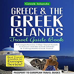 Greece & the Greek Islands Travel Guide Book Audiobook