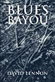 Blue's Bayou: A Michel Doucette & Sassy Jones Mystery