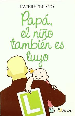 Papá, el niño también es tuyo - Libros para padres primerizos