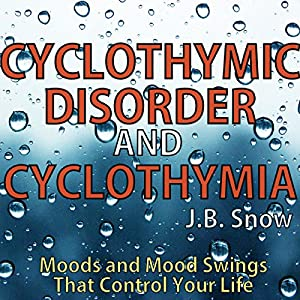 Cyclothymic Disorder and Cyclothymia Audiobook