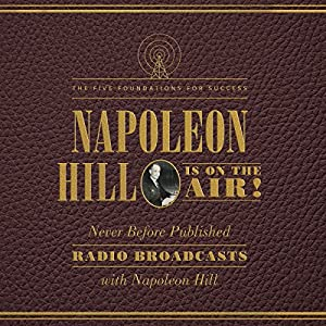 Napoleon Hill Is on the Air! Audiobook
