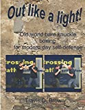 img - for Out like a Light!: old world bare knuckle boxing for modern day self-defense book / textbook / text book