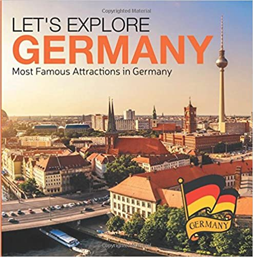 Lets Explore Germany (Most Famous Attractions in Germany)