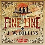 The Fine Line | J. W. Collins