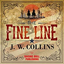 The Fine Line Audiobook by J. W. Collins Narrated by Philip Benoit