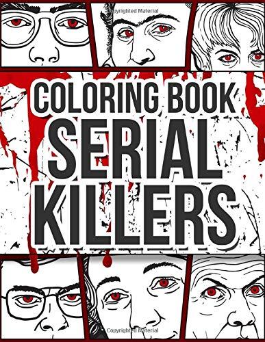Serial Killers Coloring Book An Adult Coloring Book Full Of Famous Serial Killers Paperback 9 Dec 2019 Buy Online In Bahrain At Bahrain Desertcart Com Productid 171628286