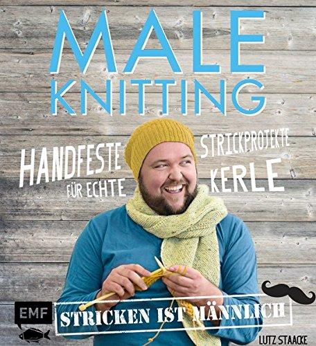 maleknitting-stricken-ist-mnnlich-handfeste-strickprojekte-fr-echte-kerle