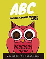 ABC Alphabet Animal Toddler: ABC Book For 2 Years