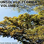 Unsolved: Florida, Volume 2 | Scott Anthony Stevens
