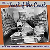 Toast Of The Coast - 1950s R&B From Dolphin's Of Hollywood, Volume 2