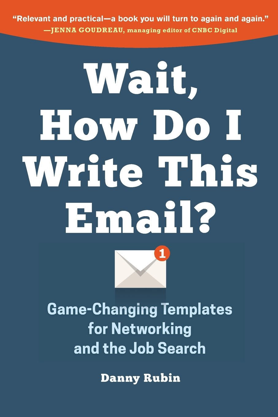 Wait, How Do I Write This Email?: Game-Changing Templates for