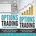 Options Trading for Beginners with Strategies for Making Money with Options Trading Audiobook by Lars Dreyer Narrated by Doug Greene